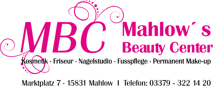 MBC Beauty Center Mahlow´ s Kosmetik · Friseur · Nagelstudio · Fusspflege · Permanent Make-up Marktplatz 7 · 15831 Mahlow  I  Telefon: 03379 - 322 14 20 Kosmetik · Friseur · Nagelstudio · Fusspflege · Permanent Make-up